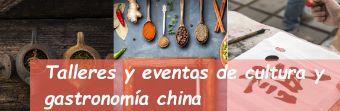 Talleres y eventos de gastronomía y cultura china